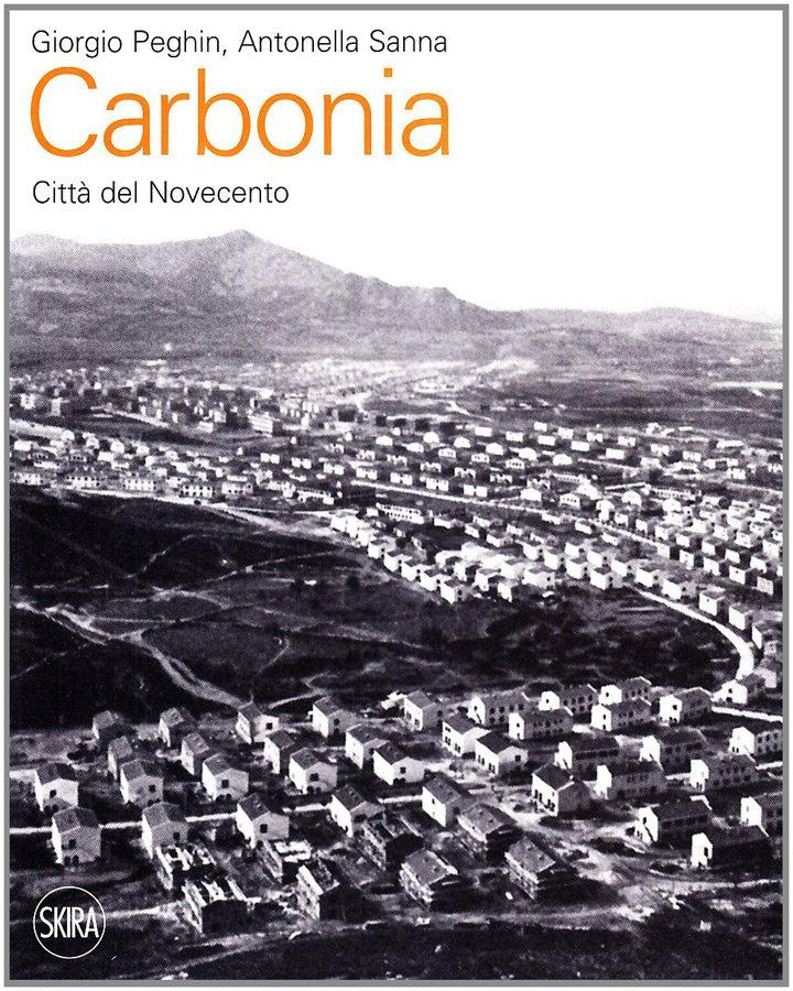 Giorgio Peghin, Antonella Sanna - Carbonia città del 900