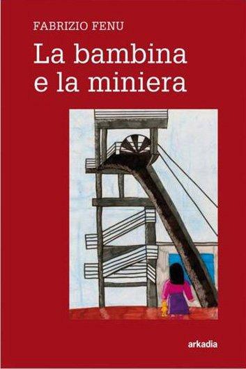 Fabrizio Fenu - La bambina e la miniera